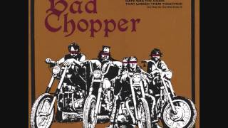 Watch Bad Chopper Good Enough For Me video