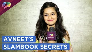 Avneet Kaur Shares Her Slambook Secrets | Exclusive | India Forums