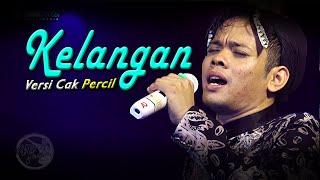 Download lagu Kelangan (Versi Cak Percil) Campursari KMB GEDRUG SRAGEN - live Banyutarung Suwatu