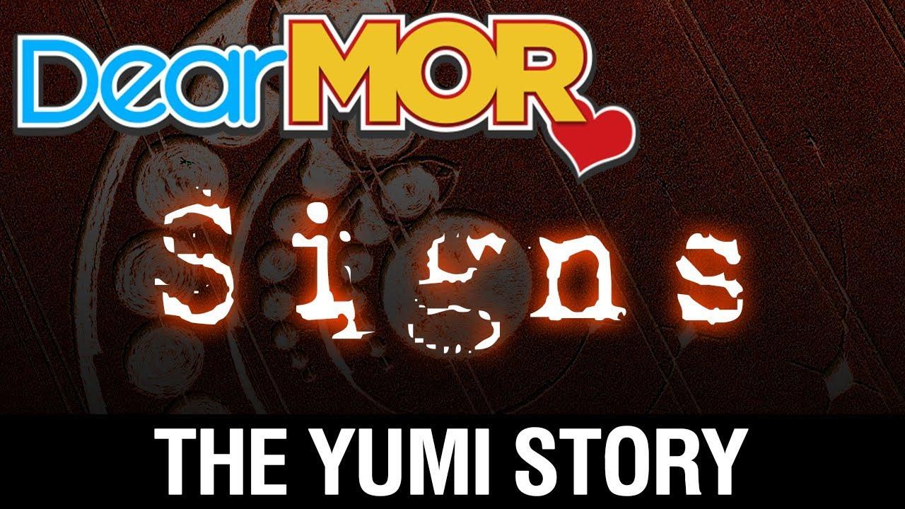"Dear MOR Uncut: ""Signs"" The Yumi Story 11-18-17"