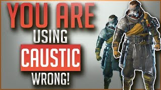 You are Using CAUSTIC Wrong | In Depth Legend Guide | APEX Legends