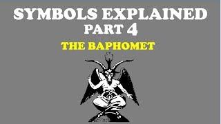 SYMBOLS EXPLAINED (Part 4): THE BAPHOMET