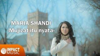 download lagu Maria Shandi - Mujizat Itu Nyata gratis
