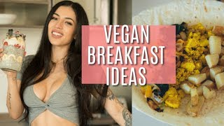 VEGAN BREAKFAST IDEAS! | Fit and Healthy Vegan Breakfast ideas!