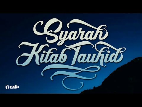 Syarah Kitab Tauhid | Iman Kepada Kitab Allah | Ustadz Abu Haidar As-Sundawy