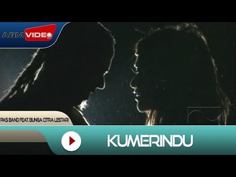 Pas Band Feat. Bunga Citra Lestari - Kumerindu | Official Video video