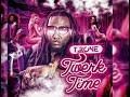 """""""TWERK TIME"""" by: T.Rone"""
