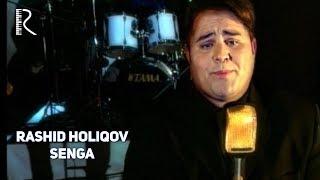 Rashid Holiqov - Senga | Рашид Холиков - Сенга