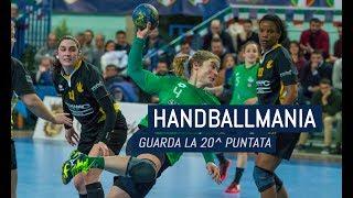 HandballMania - 20^ puntata [7 febbraio]