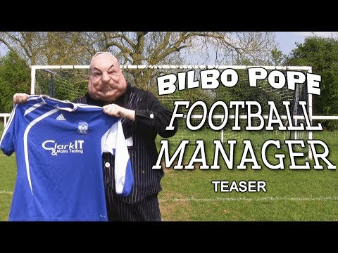BILBO POPE: FOOTBALL MANAGER (Teaser)