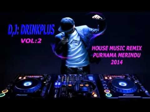 House Music Purnama Merindu   D,j;drinkplus video