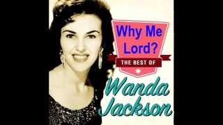 Watch Wanda Jackson Why Me Lord video