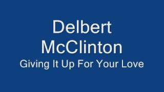 Delbert Mcclinton Giving It Up For Your Love