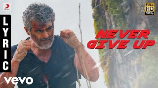 Vivegam Never Give Up Tamil Lyric Anirudh | Ajith Kumar | Siva ft. Raja Kumari