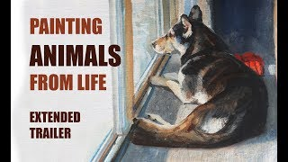 Painting Animals from Life — Extended Trailer