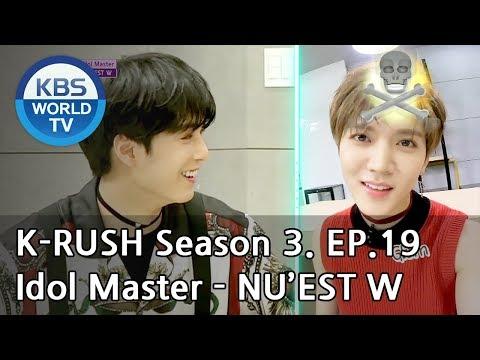 Idol Master - NU'EST W [KBS World Idol Show K-RUSH3 / ENG,CHN / 2018.07.20]