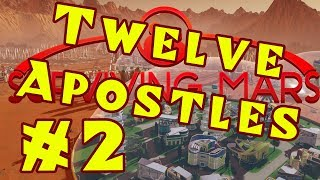 Surviving Mars: TWELVE APOSTLES -- Part 2