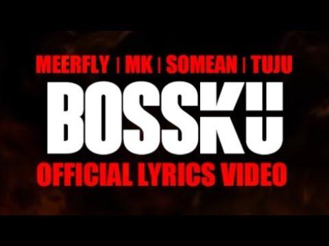 """Download MeerFly - """"BossKu"""" Ft. Tuju, SoMean, MK I K-Clique  S  Mp4 baru"""