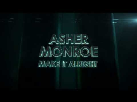 Asher Monroe - Make It All Right