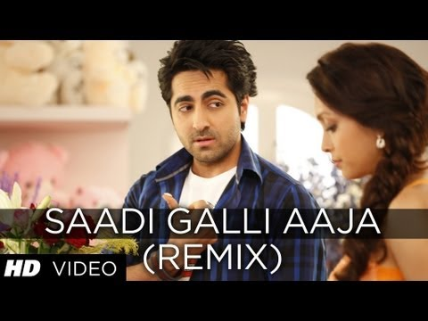 Saadi Galli Aaja (remix) Full Song | Ayushmann Khurrana, Kunaal Roy Kapur video