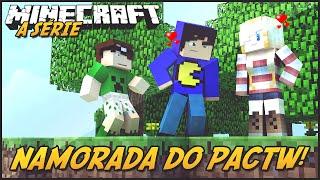 Minecraft: A SÉRIE 2 - NAMORADA DO PACTW! #47