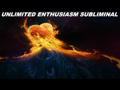 Unlimited Enthusiasm Subliminal (Audio + Visual)