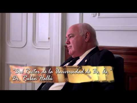 Dr Rubén Hallú. Del Rector de la Universidad de Buenos Aires.Video 3.