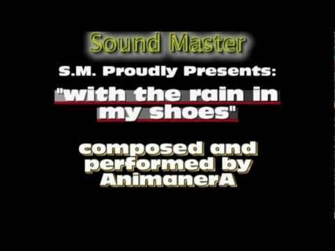 with the rain in my shoes by animanera