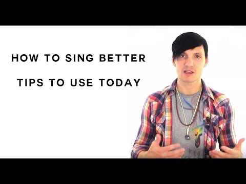 How To Sing Better - Tips To Learn How To Sing Better Today!