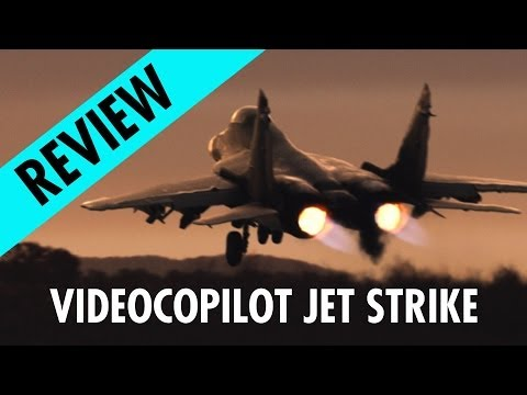 Videocopilot Jet Strike test and REVIEW