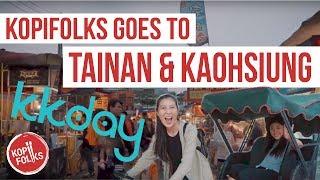 THINGS TO DO IN TAINAN & KAOHSIUNG! Kopifolks x KKday take on Taiwan | KopiFolks