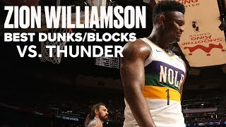 Zion Williamson Had Some Ridiculous Dunks And Block vs. OKC Thunder