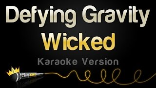 Wicked Defying Gravity Karaoke Version