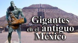 Gigantes en el Antiguo México - Arquelogia e Historia Prohibida - Génesis 6