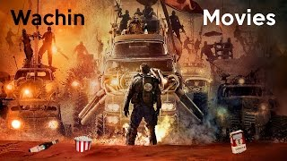 Mad Max Furia En El Camino - Opinion / Review - Whachin Movies