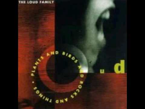Loud Family - Plants And Birds And Rocks And Things