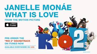 "Janelle Monáe - ""What Is Love"" from the RIO 2 Soundtrack [Official Audio]"
