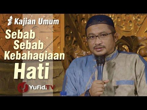Kajian Islam : Sebab-sebab Kebahagiaan Hati - Ustadz Abdullah Taslim, Lc., MA.