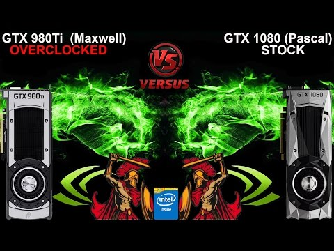 Can A Overclocked NVidia GTX 980Ti Beat A Stock GTX 1080?