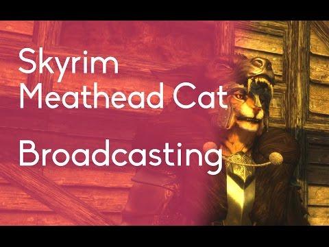 Skyrim: Meathead Cat - Broadcasting【スカイリム/カジートプレイ】