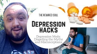 Depression Meds: Dispelling the Myths and Misconceptions