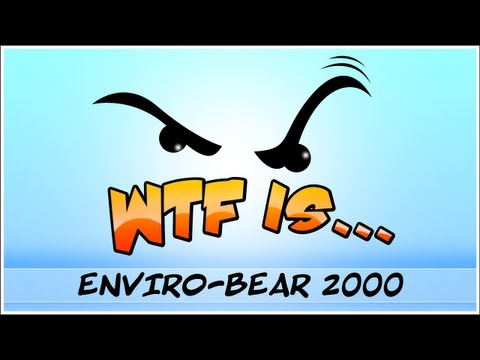  WTF Is... - Enviro-Bear 2000 ? (WTF-a-thon Game 7)