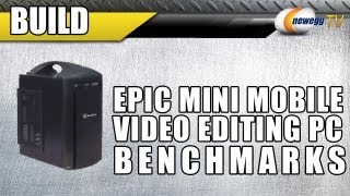 Newegg TV_ Epic Mobile Video Editing PC Build Follow-Up & Benchmarks