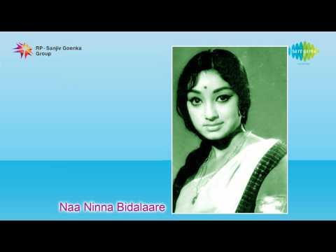 Naa Ninna Bidalaare  | Bidenu Ninna song