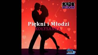 Piekni i Młodzi - Kołysanka (Audio)