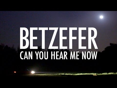 BETZEFER - Can You Hear Me Now? (official video)