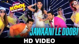 download lagu Jawaani Le Doobi - Kyaa Kool Hain Hum 3 gratis