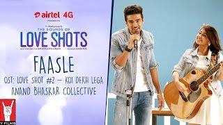 Faasle | OST: Love Shots #2 - Koi Dekh Lega | Anand Bhaskar Collective