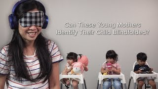 Can These Young Mothers Identify Their Child Blindfolded?