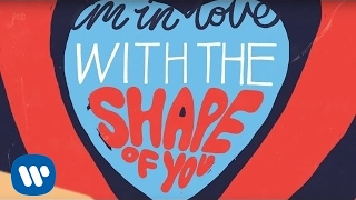 Ed Sheeran Shape Of You Official Lyric Video